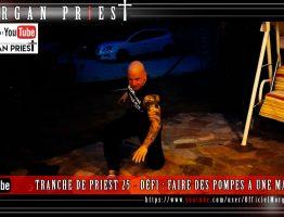 TRANCHE DE PRIEST 25 - DÉFI : FAIRE DES POMPES A UNE MAIN - AOUT 2016