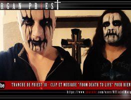 """TRANCHE DE PRIEST 31 - CLIP ET MUSIQUE """"FROM DEATH TO LIFE"""" POUR BIENTÔT - OCTOBRE 2016"""