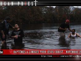 MORGAN PRIEST - BAPTÊMES A LIMOGES POUR JÉSUS CHRIST - NOVEMBRE 2016
