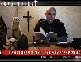 DONALD TRUMP PRÉSIDENT - LE CHANGEMENT ? NOVEMBRE 2016