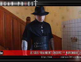TRANCHE DE PRIEST 36 - JE SUIS VRAIMENT ÉNERVÉ !!! NOVEMBRE 2016