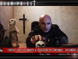 MORGAN PRIEST - CONTACT AVEC LES MORTS & CHASSEURS DE FANTÔMES - DÉCEMBRE 2016